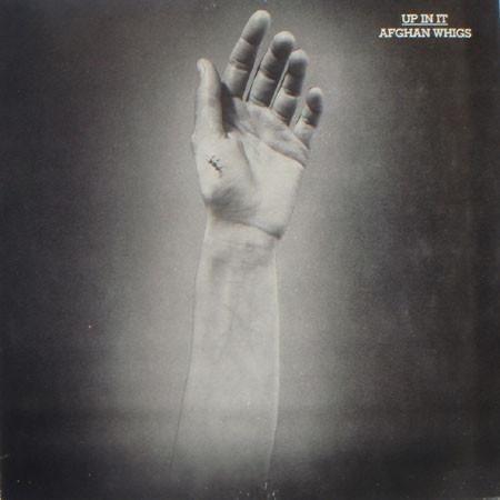 AFGHAN WHIGS, THE Up In It LP