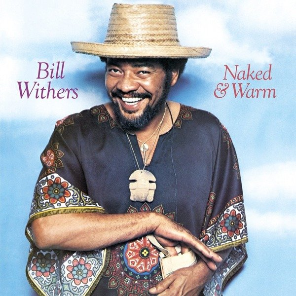 BILL WITHERS Naked & Warm LP