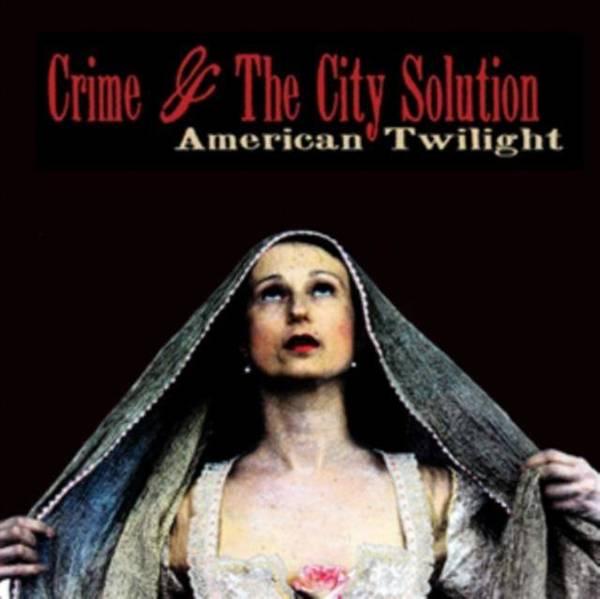 CRIME & THE CITY SOLUTION American Twilight LP