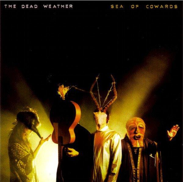 DEAD WEATHER Sea Of Cowards LP