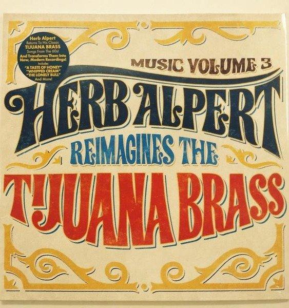 HERB ALPERT Music Volume 3 - Herb Alpert Reimagines The Tijuana Brass LP