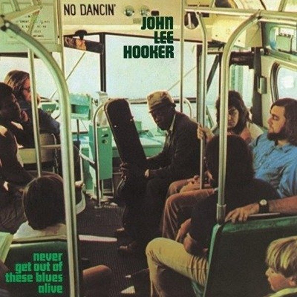 HOOKER, JOHN LEE Never Get Out of These Blues Alive LP