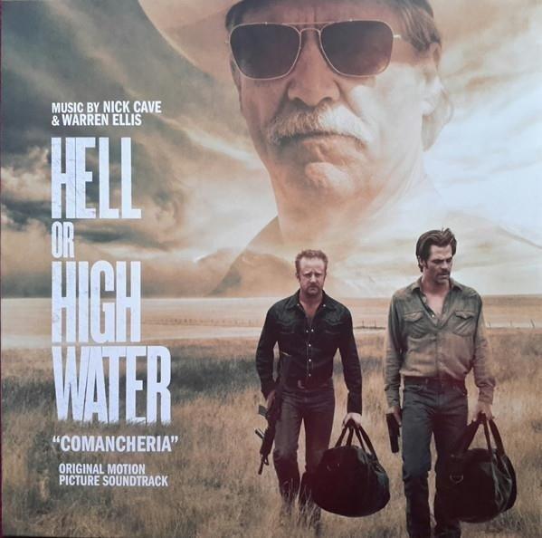 NICK CAVE & WARREN ELLIS Hell Or High Water (ORIGINAL Motion Picture Soundtrack) LP