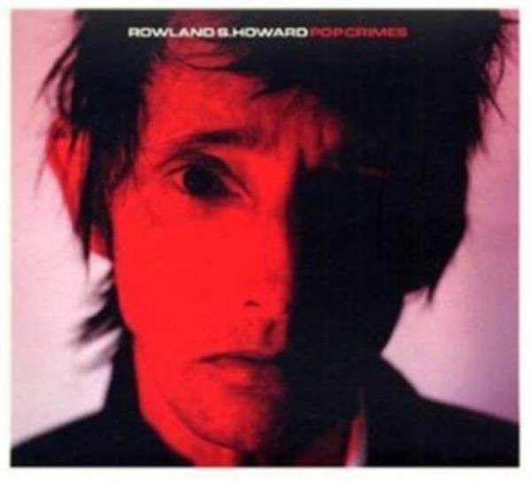 ROWLAND S. HOWARD Pop Crimes LP