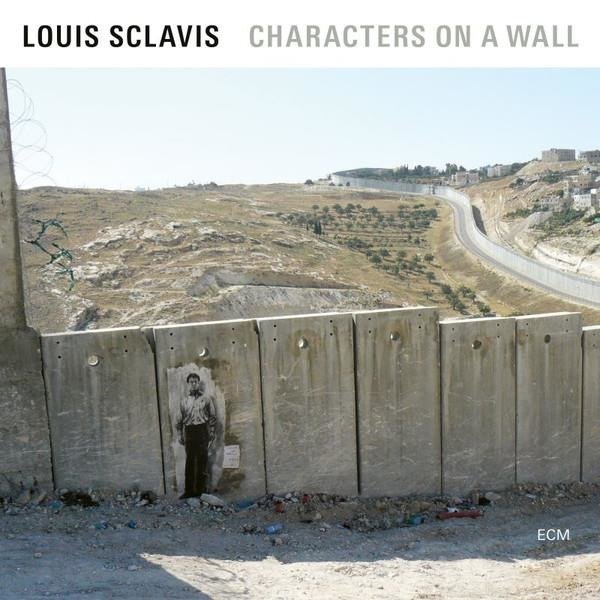 SCLAVIS, LOUIS Characters On The Wall (LP) LP