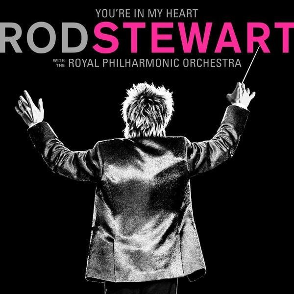 STEWART, ROD You're In My Heart: Rod Stewart (WITH The Royal Philharmonic Orchestra) LP