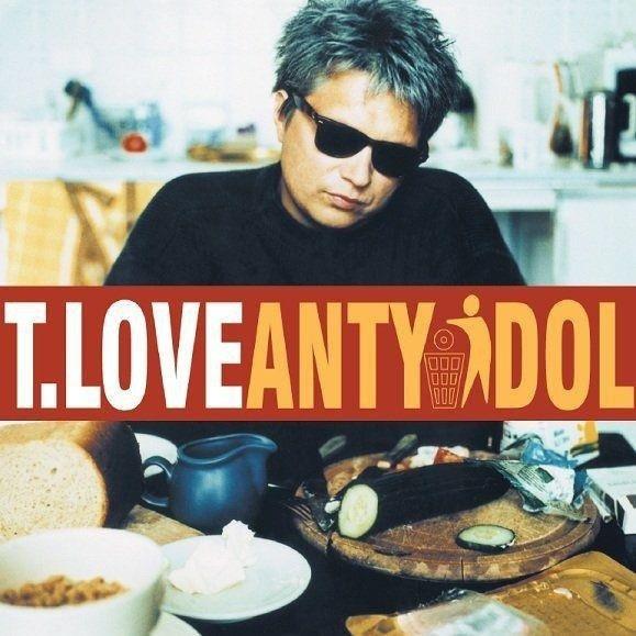 T.LOVE Antyidol LP