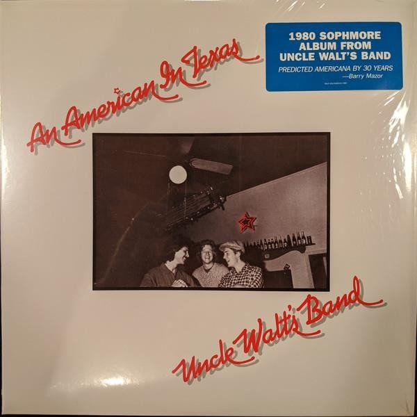 UNCLE WALT'S BAND An American In Texas LP