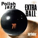 EXTRA BALL Birthday LP POLISH JAZZ