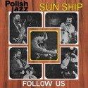 SUN SHIP Follow Us LP POLISH JAZZ